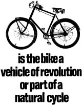 is the bike a vehicle of revolution or part of a natural cycle
